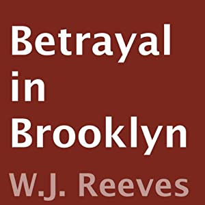 Betrayal in Brooklyn | [W.J. Reeves]