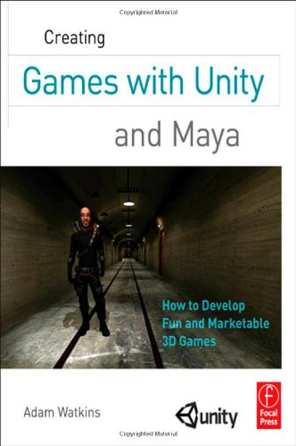 Creating Games  Unity and Maya: How to Develop