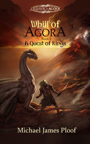 A Quest Of Kings: Book 2 Whill Of Agora by Michael James Ploof ebook deal