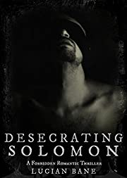 Desecrating Solomon: Book 1 of 3 (Desecration Series)
