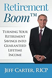 Retirement Boom: Turning Your Retirement Savings Into Guaranteed Lifetime Income by Smart Financial Strategies, Inc.