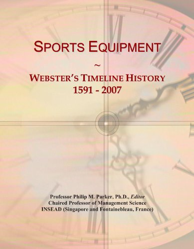 Sports Equipment: Webster's Timeline History, 1591 - 2007