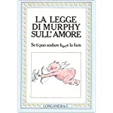 La legge di Murphy sull&#39;amoredi L. Spagnol
