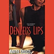 Denzel's Lips | [Anita Diggs]