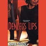Denzel's Lips | [Anita Diggs]