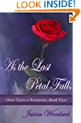 As The Last Petal Falls (Once Upon A Romance Book 2)