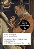 img - for Historia Literatura Universal / History of World Literature: Desde el barroco hasta nuestros d as / From the Baroque to the Present Day (Spanish Edition) book / textbook / text book
