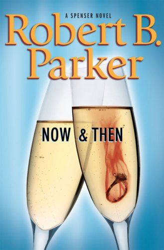 Now and Then (Spenser Mystery), Robert B. Parker