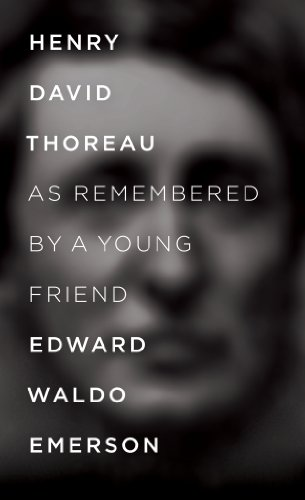 Edward Waldo Emerson - Henry Thoreau As Remembered By A Young Friend (English Edition)