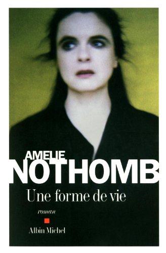 Une forme de vie par Amélie Nothomb