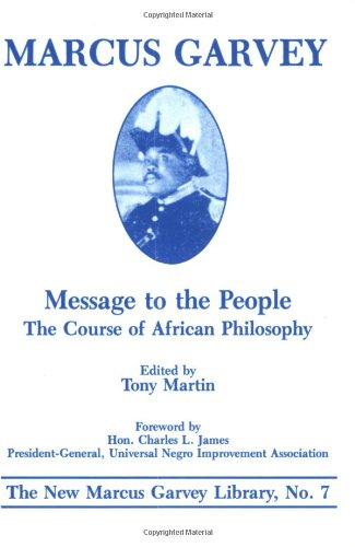 Message to the People: The Course of African Philosophy...