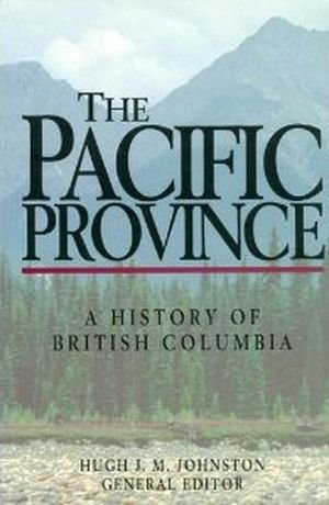 Pacific Province: A History of British Columbia