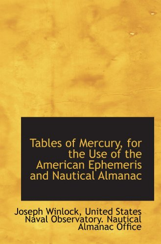 Tables of Mercury, for the Use of the American Ephemeris and Nautical Almanac