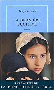 La derni�re fugitive par Tracy Chevalier