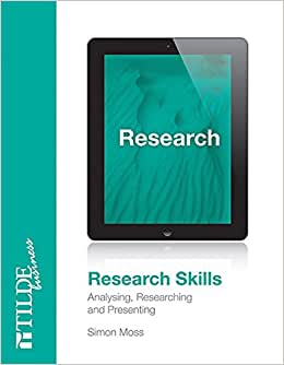 Research Skills: Analysing, Researching And Presenting