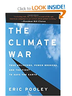 The Climate War True Believers, Power Brokers, and the Fight to Save the Earth - Eric Pooley