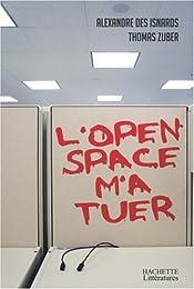 L' open space m'a tuer