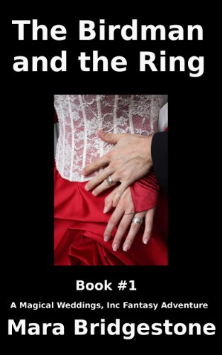 the-birdman-and-the-ring-book-1-magical-weddings-inc-fantasy-adventures-english-edition