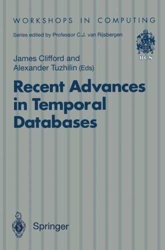 Recent Advances In Temporal Databases: Proceedings Of The International Workshop On Temporal Databases, Zurich, Switzerland, 17-18 September 1995 (Workshops In Computing)