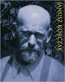 Janusz Korczak. Fotobiografia (Polska wersja jezykowa): Maciej