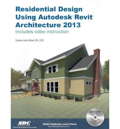 Residential Design Using Autodesk Revit Architecture 2013