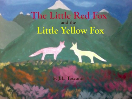 The Little Red Fox and the Little Yellow Fox (The Adventures of the Little Red Fox)