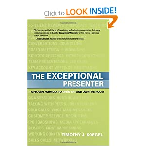 The Exceptional Presenter: A Proven Formula To Open Up And Own The Room