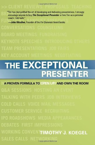 The Exceptional Presenter: A Proven Formula to Open Up...
