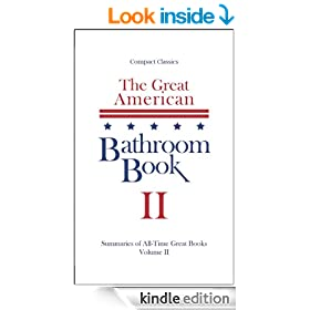 The Great American Bathroom Book, Volume 2: Summaries of All-Time Great Books