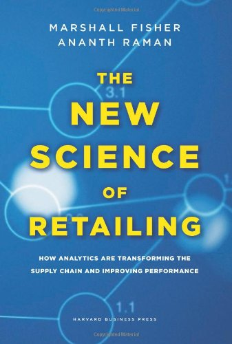 The New Science of Retailing: How Analytics are...