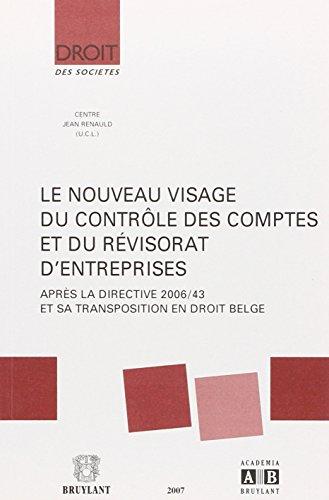 Le nouveau visage du contrôle des comptes et du révisorat d'entreprises : Après la directive 2006/43 et sa transposition en droit belge