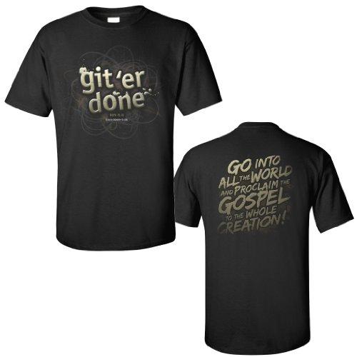 "Christian Themed T-shirts – ""Git 'er Done"" Parody Christian Message Apparel **Size XLrg**"