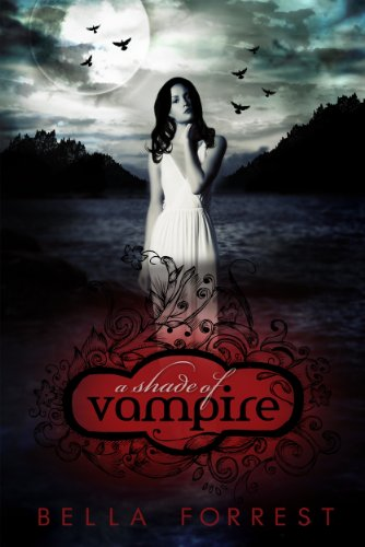 A Shade Of Vampire by Bella Forrest