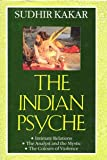 The Indian Psyche: Intimate Relations, The Analyst and the Mystic (0670873322) by Sudhir Kakar
