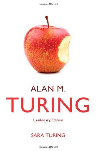 Alan M. Turing: Centenary Edition