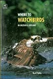 David Tipling Where to Watch Birds in Britain Ireland