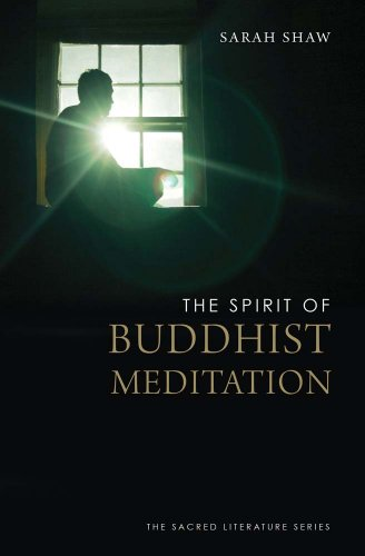 The Spirit of Buddhist Meditation (The Spirit of ...)
