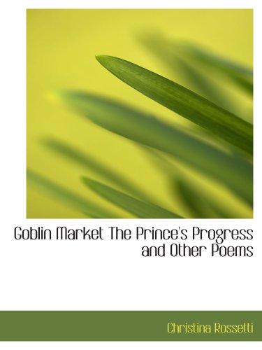 Goblin mercado al príncipe de progreso y otros poemas