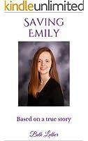 Saving Emily: Based on a true story