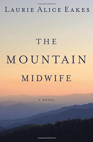 The Mountain Midwife by Laurie Alice Eakes ~ a novel