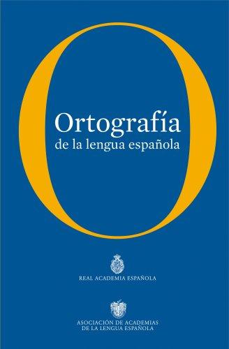 Ortografía de la lengua española (Gramatica Y Ortografia)