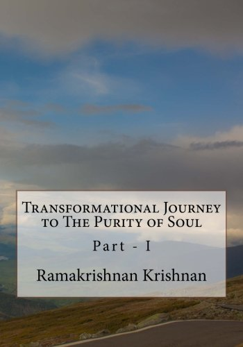 Transformational Journey to The Purity of Soul: Part I: Volume 1