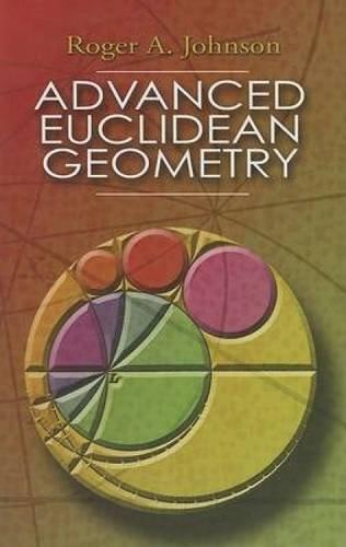 Advanced Euclidean Geometry (Dover Books on Mathematics)