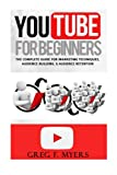 img - for YouTube for Beginners: The Complete Guide for Marketing Technqiues, Audience Building, & Audience Retention book / textbook / text book