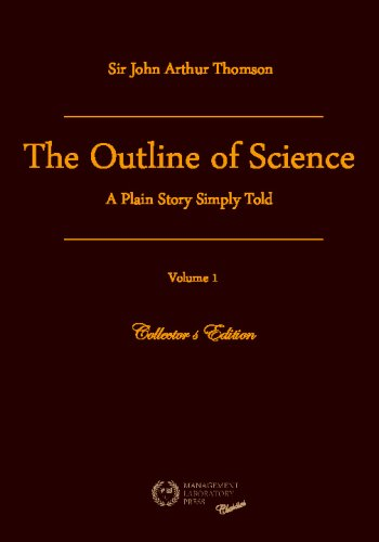 The Outline of Science, Vol. 1