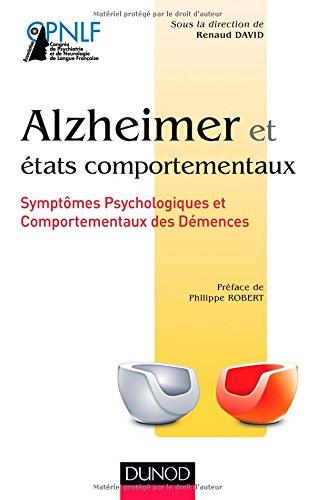 Alzheimer et états comportementaux: Symptômes psychologiques et comportementaux des démences