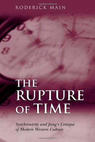 The Rupture of Time: Synchronicity and Jung's Critique of Modern Western Culture PDF