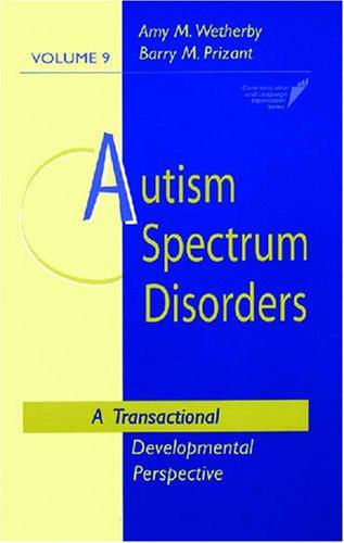 Autism Spectrum Disorders: A Transactional Developmental...