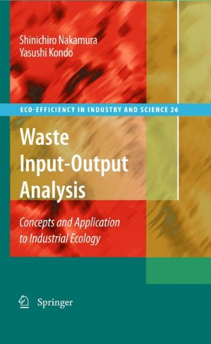 Waste Input-Output Analysis: Concepts and Application to Industrial Ecology (Eco-Efficiency in Industry and Science)