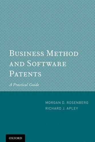 Business Method and Software Patents: A Practical Guide